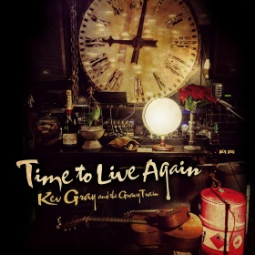 KEV GRAY & THE GRAVY TRAIN - TIME TO LIVE AGAIN